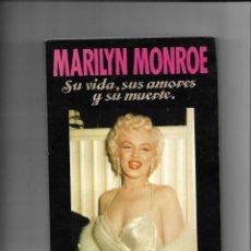 Libros de segunda mano: MARILYN MONROE, SU VIDA, SUS AMORES Y SU MUERTE CONTIENE 250 PÁGINAS DE RICHARD S. MOORE.. Lote 168420540