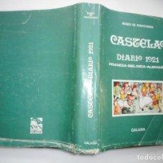 Libros de segunda mano: CASTELAO CASTELAO DIARIO 1921. FRANCIA-BELXICA-ALEMANIA Y94646. Lote 168453696