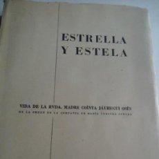 Libros de segunda mano: ESTRELLA Y ESTELA VIDA DE COÍNTA JÁUREGUI OSÉS. A. GARMENDÍA DE OTAOLA. Lote 168469932