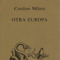 Libros de segunda mano: CZESLAW MILOSZ, OTRA EUROPA. / TUSQUETS 1981. 1ª EDICIÓN. Lote 168596720
