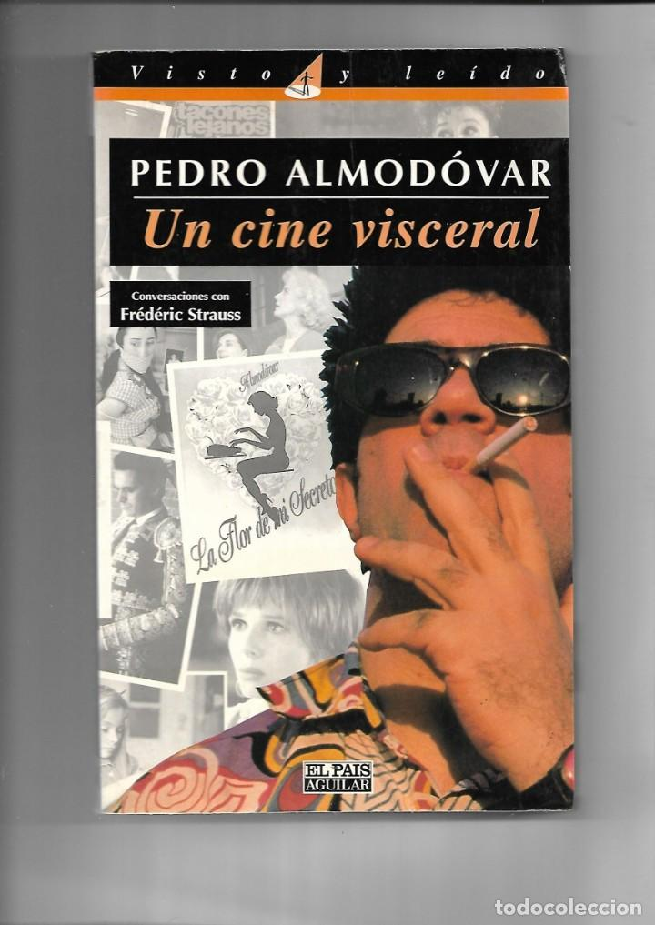 PEDRO ALMODÓVAR, UN CINE VISCERAL AÑO 1995 CONTIENE 202 PÁGINAS EL PAIS AGUILAR (Libros de Segunda Mano - Biografías)