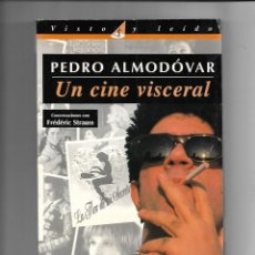 Libros de segunda mano: PEDRO ALMODÓVAR, UN CINE VISCERAL AÑO 1995 CONTIENE 202 PÁGINAS EL PAIS AGUILAR. Lote 168736064