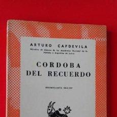 Libros de segunda mano: CÓRDOBA DEL RECUERDO. ARTURO CAPDEVILA. COLECCIÓN AUSTRAL Nº97 14ªED. 1969 ESPASA CALPE. Lote 168828884