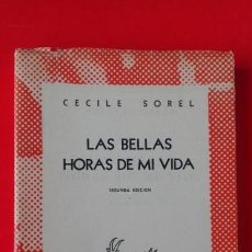 Libros de segunda mano: LAS BELLAS HORAS DE MI VIDA. CECILE SOREL. COLECCIÓN AUSTRAL Nº1192 2ªED. 1954 ESPASA CALPE. Lote 168829548