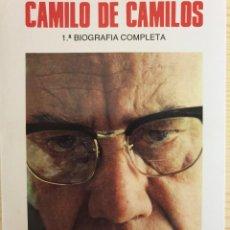 Libros de segunda mano: CAMILO DE CAMILOS, 1ª BIOGRAFÍA COMPLETA - RAFAEL FLÓREZ (EL ALFAQUEQUE) - BITÁCORA, 1991. Lote 168967924