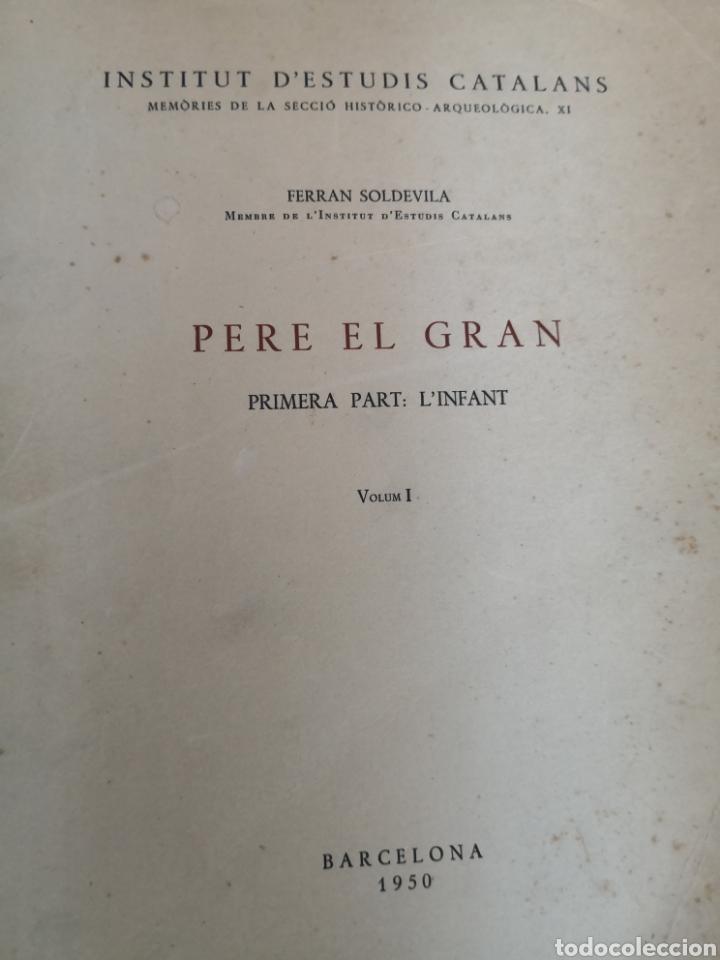 Libros de segunda mano: Pere el gran primera part L, infant Ferran soldevila - Foto 2 - 168987236