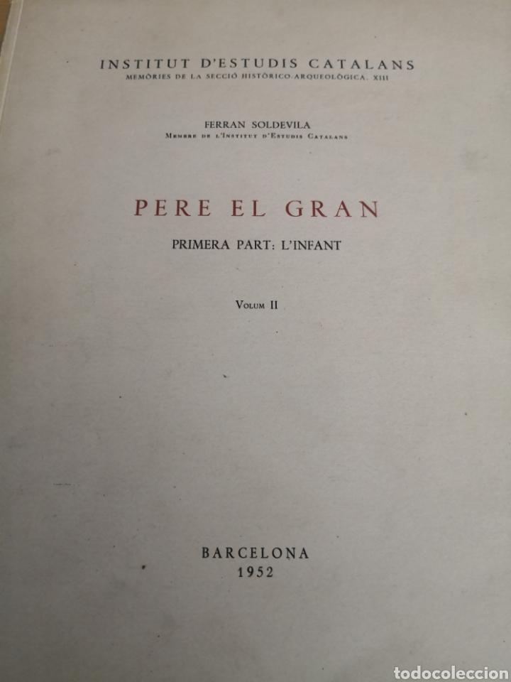 Libros de segunda mano: Pere el gran primera part L, infant Ferran soldevila - Foto 3 - 168987236