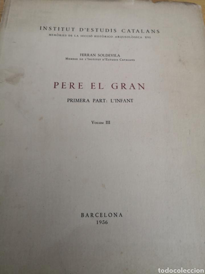 Libros de segunda mano: Pere el gran primera part L, infant Ferran soldevila - Foto 4 - 168987236