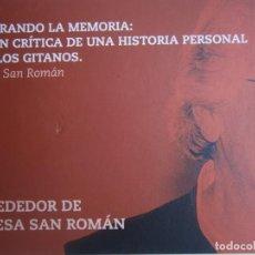 Libros de segunda mano: ALREDEDOR DE TERESA SAN ROMAN VALORANDO LA MEMORIA VISION CRITICA HISTORIA PERSONAL CON LOS GITANOS. Lote 169026040