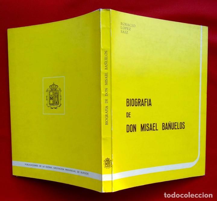 Libros de segunda mano: BIOGRAFÍA DE DON MISAEL BAÑUELOS. BURGOS. AÑO: 1983. BUEN ESTADO. IGNACIO LÓPEZ SÁÍZ. - Foto 6 - 169049848