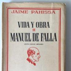 Livres d'occasion: VIDA Y OBRA DE MANUEL DE FALLA (NUEVA EDICIÓN AMPLIADA) - JAIME PAHISSA - RICORDI BUENOS AIRES. Lote 169294956