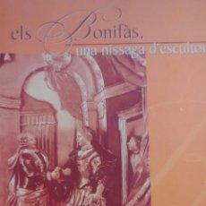 Libros de segunda mano: ELS BONIFAS, UNA NISSAGA D´ESCULTORS DE SOFIA MATA DE LA CRUZ Y JORDI PARIS FORTUNY (IEV). Lote 169408056