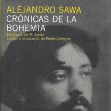 Libros de segunda mano: CRÓNICAS DE LA BOHEMIA. ALEJANDRO SAWA,. MADRID. VEINTISIETE LETRAS. 2008.. Lote 169414758