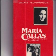 Libros de segunda mano: MARÍA CALLAS. LA MUJER DETRÁS DE LA LEYENDA. Lote 169415428