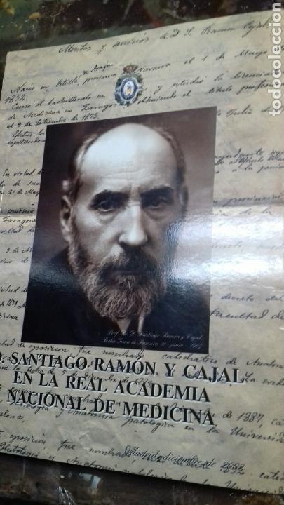 SANTIAGO RAMON Y CAJAL EN LA REAL ACADEMIA NACIONAL DE MEDICINA. (Libros de Segunda Mano - Biografías)