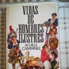 Libros de segunda mano: VIDAS DE HOMBRES ILUSTRES - ACHILLE CAMPANILE - 1ª EDICIÓN ENERO 1977. Lote 169687176
