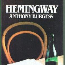 Libros de segunda mano: HEMINGWAY. ANTHONY BURGESS. EDITORIAL SALVAT. LIBRO NUEVO. Lote 169718932