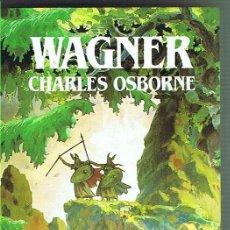 Libros de segunda mano: WAGNER. CHARLES OSBORNE. EDITORIAL SALVAT. LIBRO NUEVO. Lote 169719288