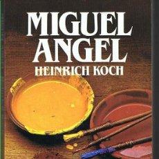 Libros de segunda mano: MIGUEL ANGEL. HEINRICH KOCH. EDITORIAL SALVAT. LIBRO NUEVO. Lote 169725676