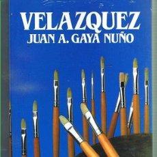 Libros de segunda mano: VELÁZQUEZ. JUAN A. GAYA NUÑO. EDITORIAL SALVAT. LIBRO NUEVO. Lote 169725984