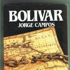 Libros de segunda mano: BOLÍVAR. JORGE CAMPOS. EDITORIAL SALVAT. LIBRO NUEVO. Lote 169726092