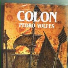 Libros de segunda mano: COLÓN. PEDRO VOLTES. EDITORIAL SALVAT. LIBRO NUEVO. Lote 169726244