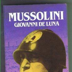 Libros de segunda mano: MUSSOLINI. GIOVANNI DE LUNA. EDITORIAL SALVAT. LIBRO NUEVO. Lote 169726936