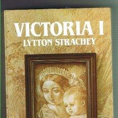 Libros de segunda mano: VICTORIA I. LYTTON STRACHEY. EDITORIAL SALVAT.. Lote 169727156