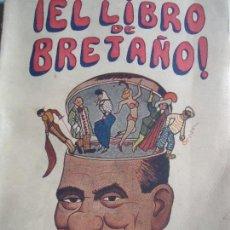 Libros de segunda mano: EL LIBRO DE BRETAÑO. AUTOBIOGRAFIA DE ... CON ILUSTRACIONES DE PERCHICOT. MADRID 1945. Lote 169828816