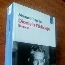 Libros de segunda mano: DIONISIO RIDRUEJO, BIOGRAFÍA. MANUEL PENELLA, RBA. Lote 165543242