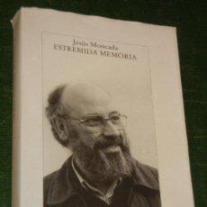 Libros de segunda mano: ESTREMIDA MEMORIA, DE JESUS MONCADA - LA MAGRANA 1997 - CON DEDICATORIA AUTOGRAFA. Lote 169889712