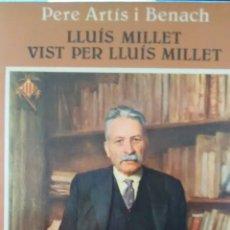 Libros de segunda mano: LLUIS MILLET VIST PER LLUIS MILLET DE PERE ARTIS I BENACH (PORTIC). Lote 169919612