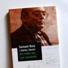 Libri di seconda mano: ELS INDIS EM VAN CONVERTIR - SAMUEL RUIZ I CARLES TORNER. Lote 169927164