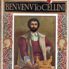 Libros de segunda mano: BENVENUTO CELLINI : AUTOBIOGRAFÍA (HISPANO AMERICANA, C. 1950). Lote 170195536