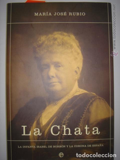 LA CHATA. MARIA JOSE RUBIO. LA ESFERA DE LOS LIBROS. 2003. MIDE: 24,8 X 16,8 CMS. (Libros de Segunda Mano - Biografías)