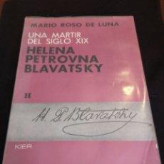 Libros de segunda mano: UNA MÁRTIR DEL SIGLO XIX, HELENA PETROVNA BLAVATSKY. MARIO ROSO DE LUNA. Lote 170250786