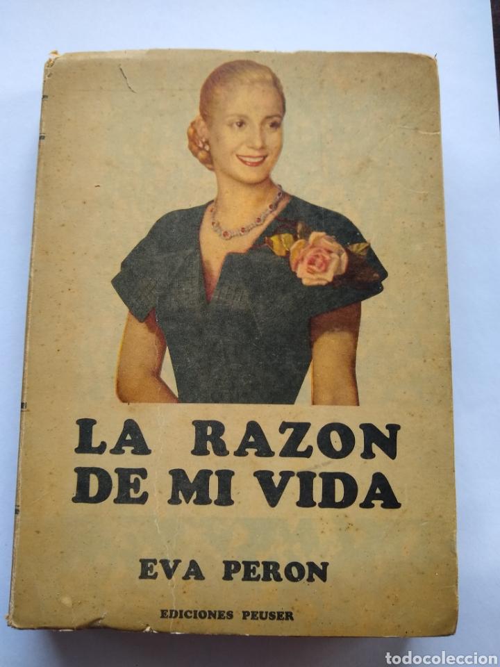 EVA PERÓN , LA RAZÓN DE MI VIDA ,LIBRO DE ADOCTRINAMIENTO PERONISTA (Libros de Segunda Mano - Biografías)