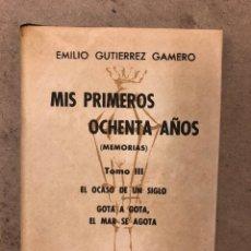 Livros em segunda mão: COLECCIÓN CRISOL N° 247. MIS PRIMEROS OCHENTA AÑOS (MEMORIAS). TOMO III. EMILIO GUTIÉRREZ GAMERO. Lote 170296445