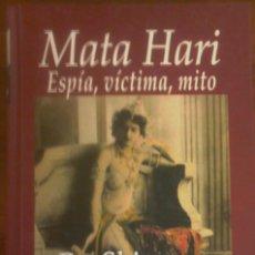 Livres d'occasion: PAT SHIPMAN - MATA HARI (ESPÍA, VÍCTIMA, MITO). Lote 289817643