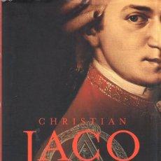 Libros de segunda mano: MOZART. EL GRAN MAGO. CHRISTIAN JACQ. TRADUCCION MANUEL SERRAT CRESPO. PLANETA. 2006.. Lote 170494632