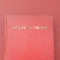 Libros de segunda mano: GONZALO DE CORDOBA, LUIS MARIA DE LOJENDIO. 1942. Lote 170616565