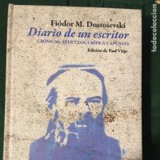 Libros de segunda mano: DIARIO DE UN ESCRITOR. FIODOR DOSTOIEVSKI. EDICIÓN PAUL VIEJO. PÁGINAS DE ESPUMA 2010. Lote 170857844