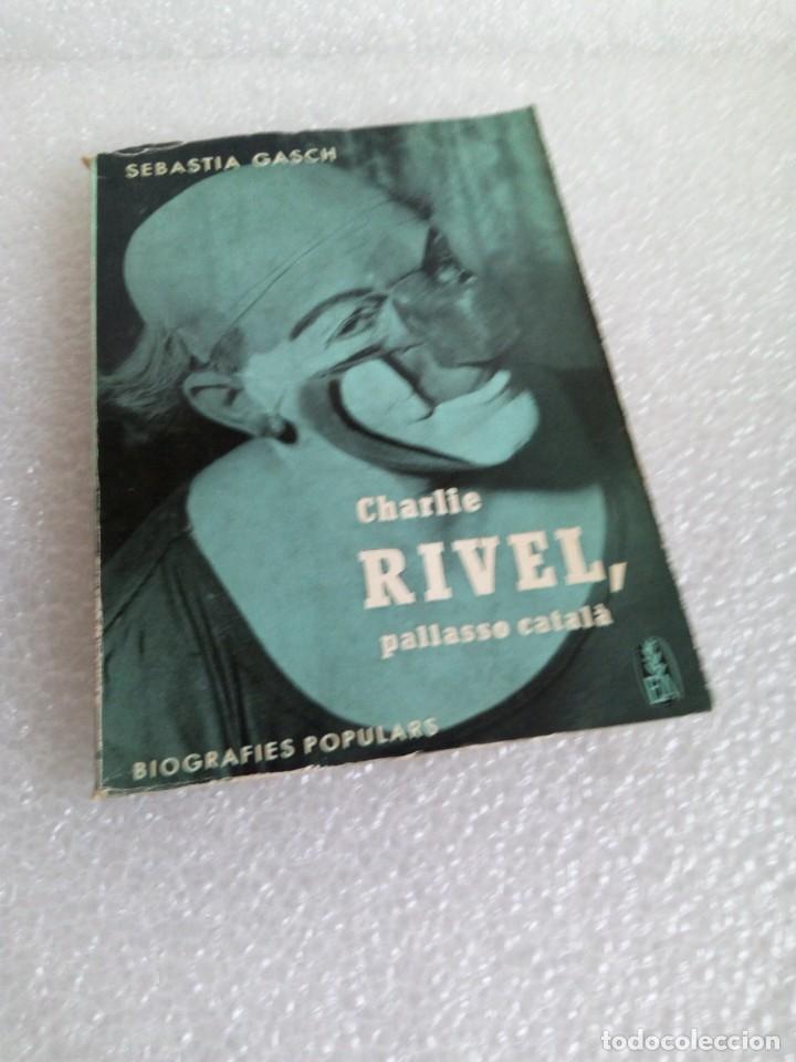 Libros de segunda mano: CHARLIE RIVEL, FIRMADO Y DEDICADO - FIRMA Y DEDICATORIA del payaso- SEBASTIÁ GASCH - Foto 3 - 170959048