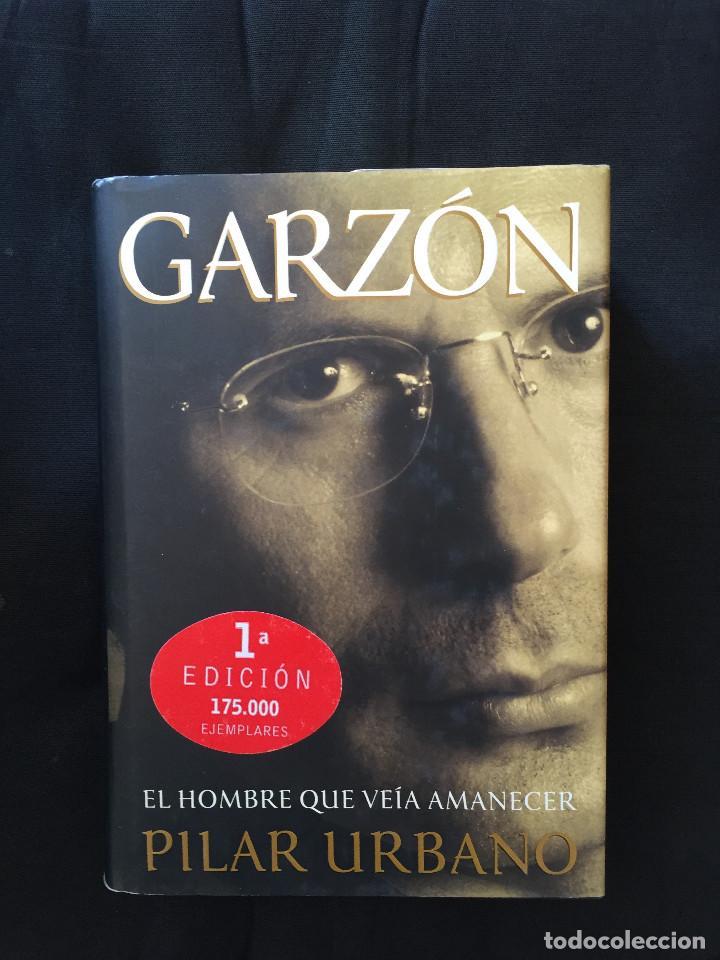 GARZÓN, EL HOMBRE QUE VEÍA AMANECER DE PILAR URBANO (Libros de Segunda Mano - Biografías)