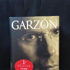 Libros de segunda mano: GARZÓN, EL HOMBRE QUE VEÍA AMANECER DE PILAR URBANO. Lote 171021848