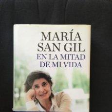 Libros de segunda mano: EN LA MITAD DE MI VIDA MARÍA SAN GIL. Lote 171022782