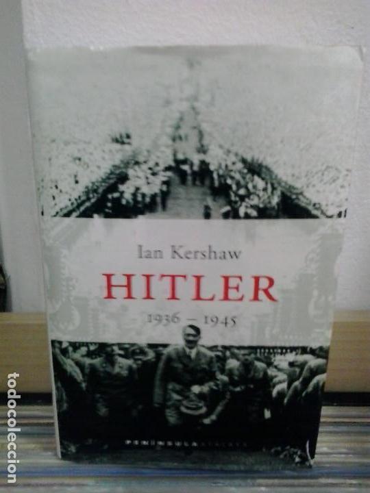 LMV - ADOLF HITLER 1936 - 1945. IAN KERSHAW (Libros de Segunda Mano - Biografías)