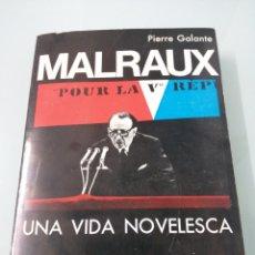 Libros de segunda mano: MALRAUX, UNA VIDA NOVELESCA. PIERRE GALANTE. PRIMERA EDICIÓN. BARCELONA, 1973. AYMÁ EDITOR A.. Lote 171253955