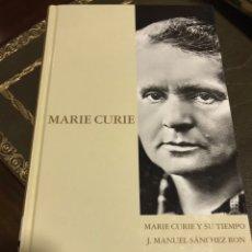 Libros de segunda mano: MARIE CURIE Y SU TIEMPO. JOSÉ MANUEL SÁNCHEZ RON. Lote 171449888