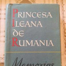 Libros de segunda mano: PRINCESA ILEANA DE RUMANIA. MEMORIAS - 1ª EDICIÓN MARZO DE 1955. Lote 171498132